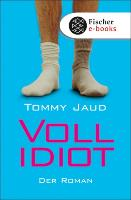 Cover-Bild zu Jaud, Tommy: Vollidiot (eBook)