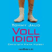 Cover-Bild zu Jaud, Tommy: Vollidiot (Gekürzte Lesung) (Audio Download)