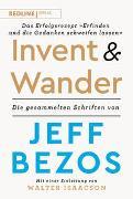 Cover-Bild zu Bezos, Jeff (Zus. mit): Invent and Wander - Das Erfolgsrezept »Erfinden und die Gedanken schweifen lassen«