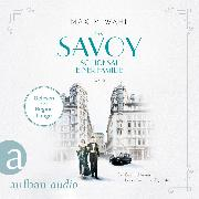 Cover-Bild zu Wahl, Maxim: Das Savoy - Schicksal einer Familie (Audio Download)