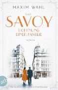 Cover-Bild zu Wahl, Maxim: Das Savoy - Hoffnung einer Familie (eBook)