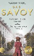 Cover-Bild zu Wahl, Maxim: Das Savoy - Aufbruch einer Familie & Schicksal einer Familie (eBook)