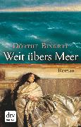 Cover-Bild zu Binkert, Dörthe: Weit übers Meer (eBook)