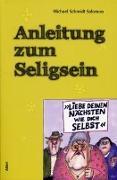 Cover-Bild zu Schmidt-Salomon, Michael: Anleitung zum Seligsein