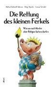 Cover-Bild zu Schmidt-Salomon, Michael: Die Rettung des kleinen Ferkels