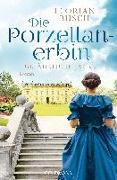 Cover-Bild zu Busch, Florian: Die Porzellan-Erbin - Gefährliche Jahre