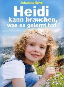 Cover-Bild zu Spyri, Johanna: Heidi kann brauchen, was es gelernt hat (eBook)