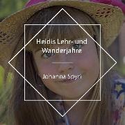 Cover-Bild zu Spyri, Johanna: Heidis Lehr- und Wanderjahre (Audio Download)