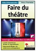 Cover-Bild zu Faire du théâtre (eBook) von Thierfelder, Prisca