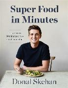 Cover-Bild zu Skehan, Donal: Donal's Super Food in Minutes