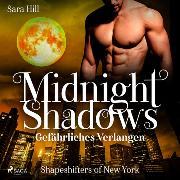 Cover-Bild zu Hill, Sara: Midnight Shadows - Gefährliches Verlangen: Shapeshifters of New York (Audio Download)