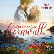 Cover-Bild zu Summers, Mila: Frühlingsküsse in Cornwall (Audio Download)