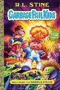 Cover-Bild zu Stine, R. L.: Welcome to Smellville (Garbage Pail Kids Book 1) (eBook)