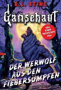 Cover-Bild zu Stine, R. L.: Gänsehaut - Der Werwolf aus den Fiebersümpfen (eBook)