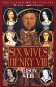 Cover-Bild zu Weir, Alison: The Six Wives of Henry VIII (eBook)