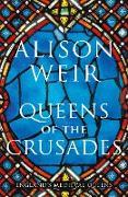 Cover-Bild zu Weir, Alison: Queens of the Crusades (eBook)
