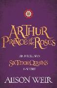 Cover-Bild zu Weir, Alison: Arthur: Prince of the Roses (eBook)