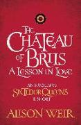 Cover-Bild zu Weir, Alison: The Chateau of Briis (eBook)
