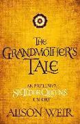 Cover-Bild zu Weir, Alison: The Grandmother's Tale (eBook)