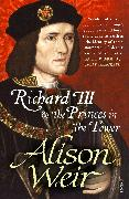 Cover-Bild zu Weir, Alison: Richard III and The Princes In The Tower (eBook)