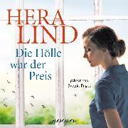 Cover-Bild zu Lind, Hera: Die Hölle war der Preis (ungekürzt) (Audio Download)