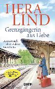 Cover-Bild zu Lind, Hera: Grenzgängerin aus Liebe (eBook)