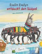 Cover-Bild zu Mersmeyer, Ulla: Eselin Evelyn: Eselin Evelyn entdeckt den Südpol