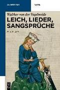 Cover-Bild zu Walther von der Vogelweide: Leich, Lieder, Sangsprüche