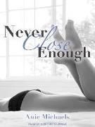 Cover-Bild zu Michaels, Anie: Never Close Enough