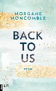 Cover-Bild zu Moncomble, Morgane: Back To Us (eBook)