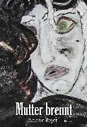 Cover-Bild zu Reyer, Sophie: Mutter brennt (eBook)