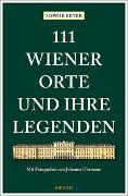 Cover-Bild zu Reyer, Sophie: 111 Wiener Orte und ihre Legenden