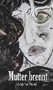 Cover-Bild zu Reyer, Sophie: Mutter brennt