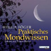 Cover-Bild zu Föger, Helga: Praktisches Mondwissen (Audio Download)