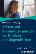 Cover-Bild zu Schaller, Sylvia (Beitr.): Krisen und Krisenintervention bei Kindern und Jugendlichen (eBook)