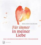 Cover-Bild zu Kachler, Roland: Für immer in meiner Liebe