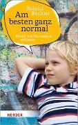 Cover-Bild zu Kachler, Roland: Am besten ganz normal