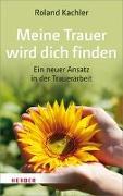 Cover-Bild zu Kachler, Roland: Meine Trauer wird dich finden