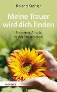 Cover-Bild zu Kachler, Roland: Meine Trauer wird dich finden (eBook)