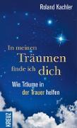 Cover-Bild zu Kachler, Roland: In meinen Träumen finde ich dich (eBook)