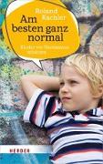 Cover-Bild zu Kachler, Roland: Am besten ganz normal (eBook)