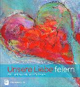 Cover-Bild zu Kachler, Roland: Unsere Liebe feiern