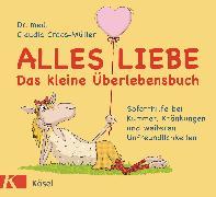 Cover-Bild zu Croos-Müller, Claudia: Alles Liebe - Das kleine Überlebensbuch (eBook)
