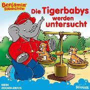 Cover-Bild zu Hauschild, Alke: Benjamin Blümchen - Die Tigerbabys werden untersucht (eBook)