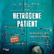 Cover-Bild zu Reuther, Gerd: Der betrogene Patient (Audio Download)