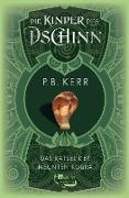 Cover-Bild zu Kerr, P. B.: Die Kinder des Dschinn. Das Rätsel der neunten Kobra (eBook)