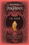 Cover-Bild zu Kerr, P. B.: Die Kinder des Dschinn: Gefangen im Palast von Babylon