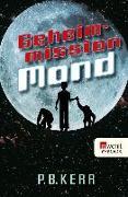 Cover-Bild zu Kerr, P. B.: Geheimmission Mond (eBook)