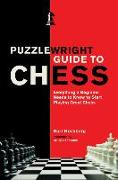 Cover-Bild zu Hochberg, Burt: Puzzlewright Guide to Chess: Everything a Beginner Needs to Know to Start Playing Great Chess