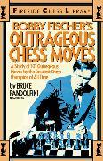 Cover-Bild zu Pandolfini, Bruce: Bobby Fischer's Outrageous Chess Moves